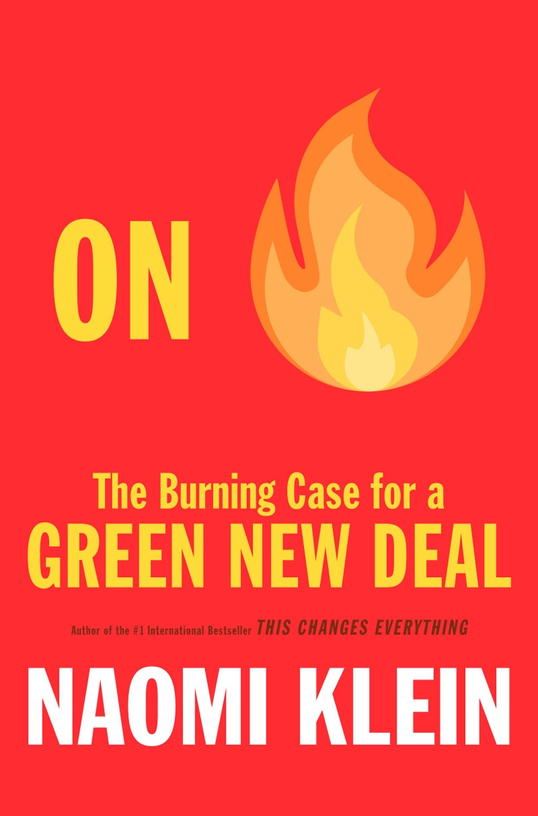 On Fire: The Burning Case for a Green New Deal, Naomi Klein (Allen Lane, 2019)