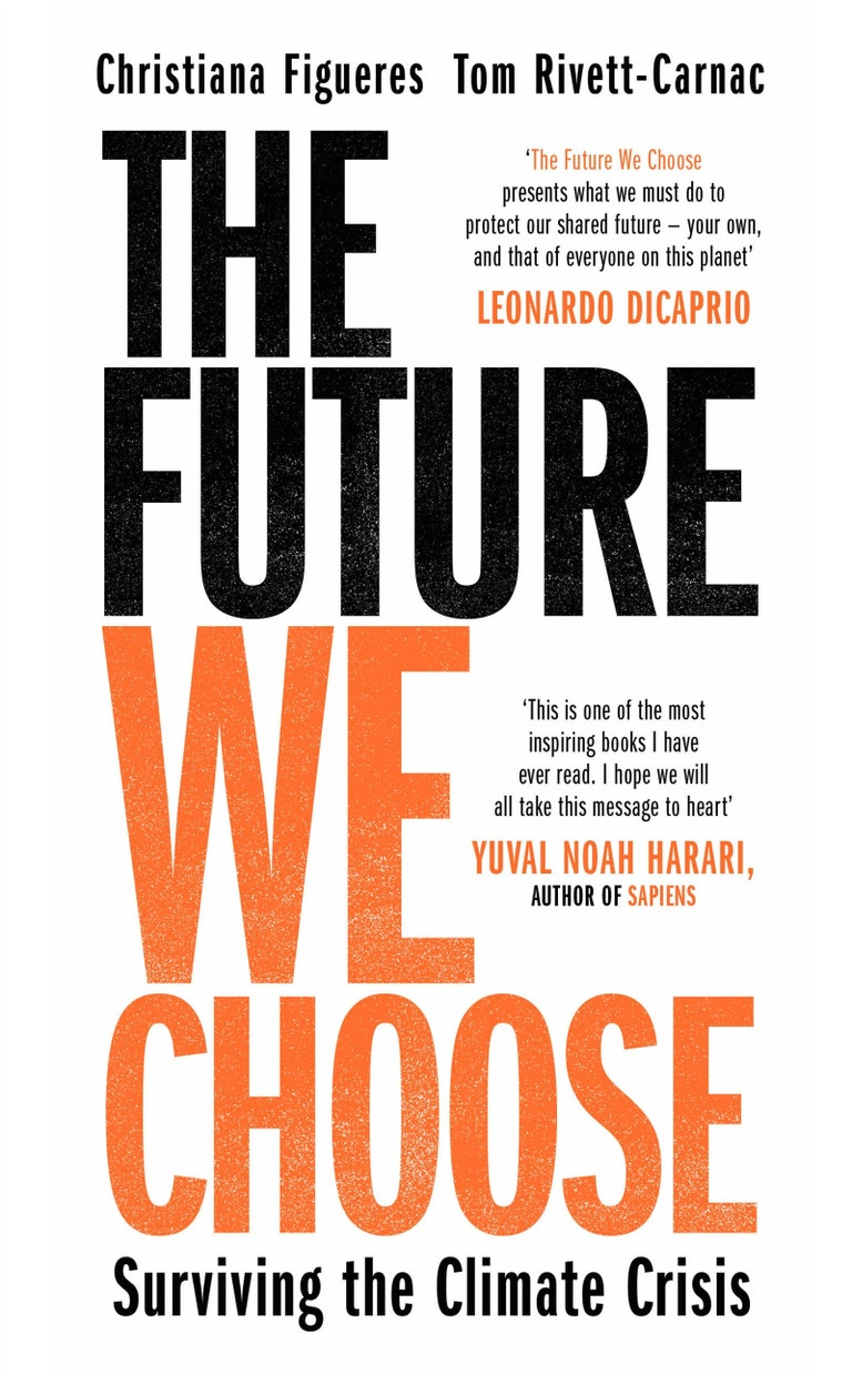 The Future We Choose: Surviving the Climate Crisis, Christiana Figueres,Tom Rivett-Carnac (Manilla Press, 2020)