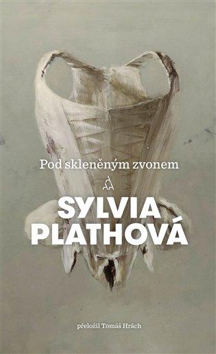 Pod skleněným zvonem, Sylvia Plath, 249 Kč (prodává Knihy Dobrovský)