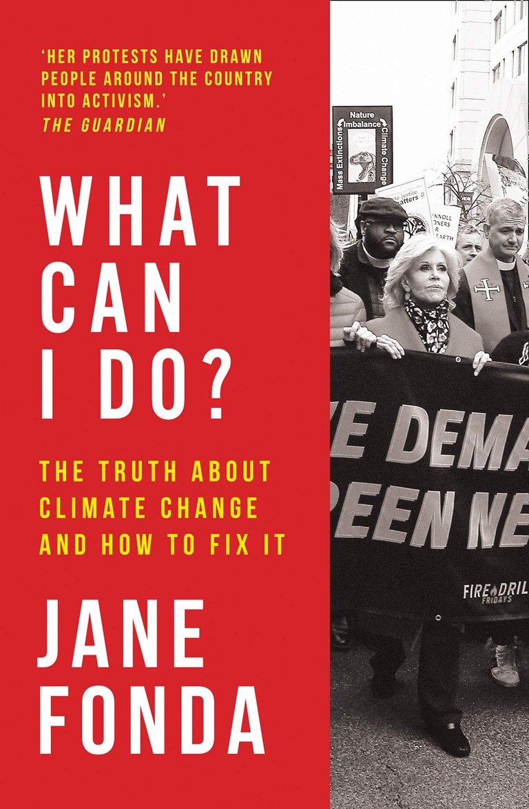 What Can I Do?: The Truth About Climate Change and How to Fix It, Jane Fonda (HQ, 2020)